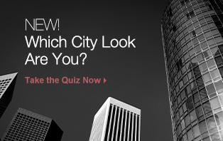 New! Which City Look Are You? Take the Quiz Now.